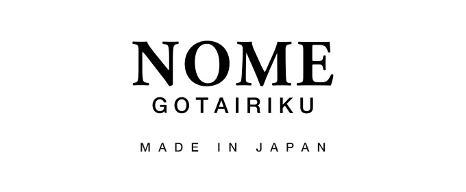 NOME GOTAIRIKU MADE IN JAPAN